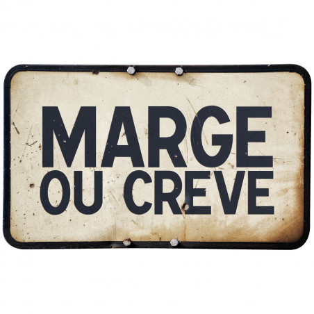 "Pancarte ""Marge ou crève"""