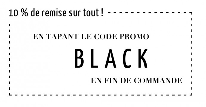 10% de remise avec le code promo BLACK